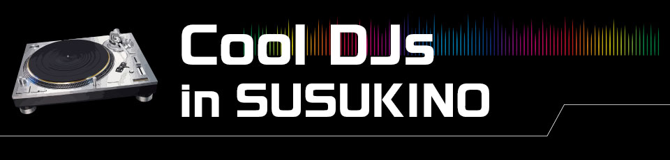 Cool DJs in susukino